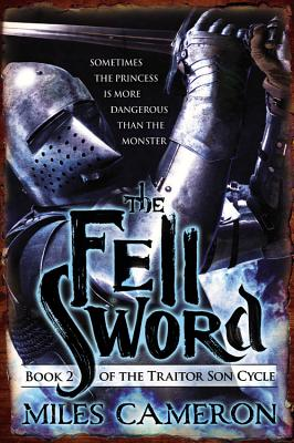 The Fell Sword By Cameron, Miles