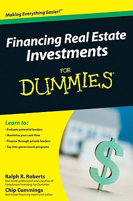 Financing Real Estate Investments for Dummies By Roberts, Ralph R./ Cummings, Chip/ Kraynak, Joe