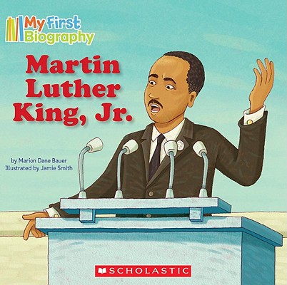 Martin Luther King, Jr. By Bauer, Marion Dane/ Smith, Jamie (ILT)