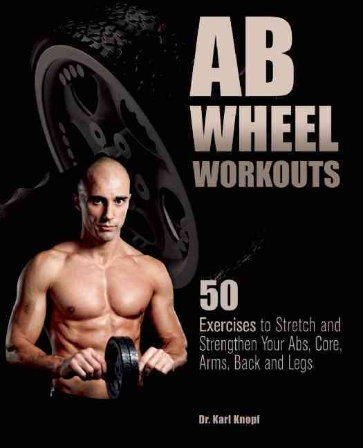 Ab Wheel Workouts By Knopf, Karl